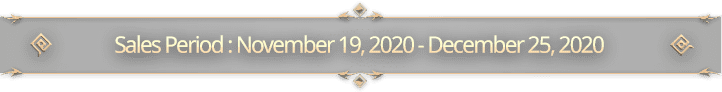 Sales Period : November 12, 2020 - December 25, 2020
